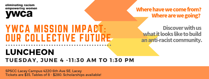 YWCA MISSION IMPACT:  Our Collective Future @ SPSCC Lacey Campus