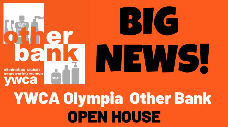Other Bank Transition Open House #2 @ YWCA Olympia | Olympia | Washington | United States