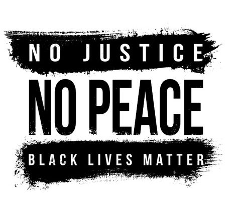 Graphic reads: No Justice, No Peace. Black Lives Matter